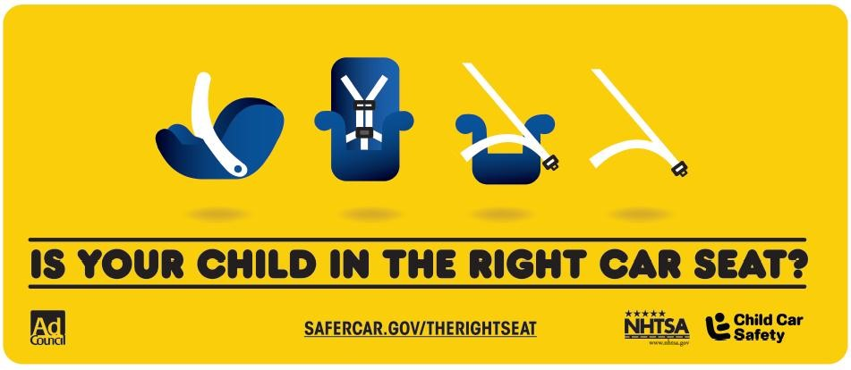 is your child in the right car seat? safecar.gov/therightseat